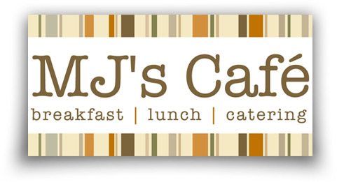 MJ's Cafe : breakfast, lunch, catering